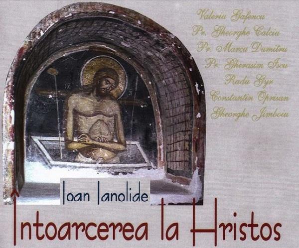 intoarcerea-la-hristos-ioan-ianolide